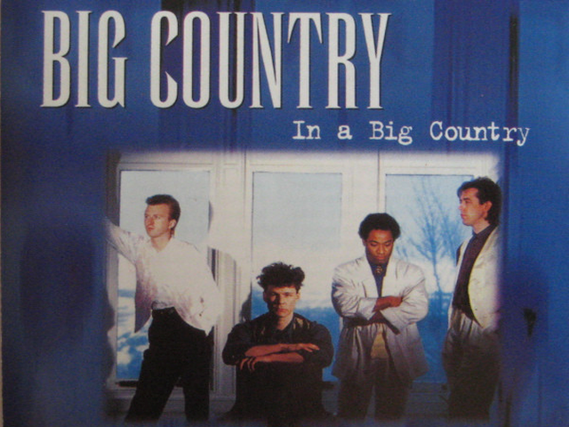 Big Country – In A Big Country