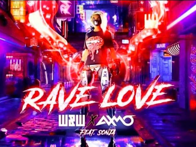 W&W x AXMO ft. Sonja - Rave Love