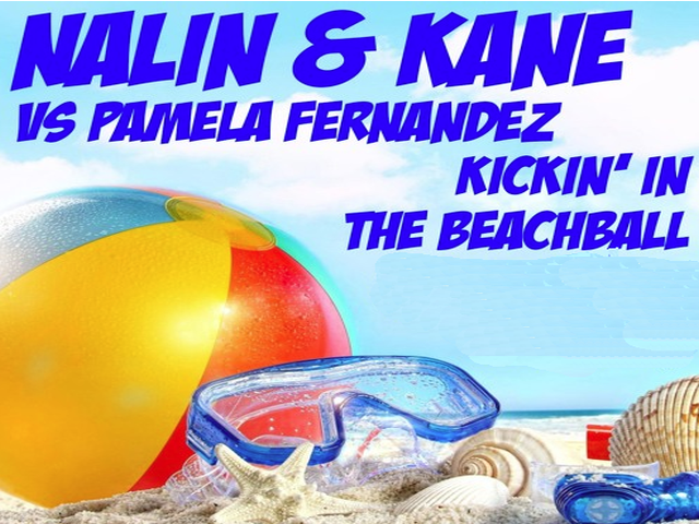 Nalin & Kane Vs Pamela Fernandez - Kickin in the Beachball