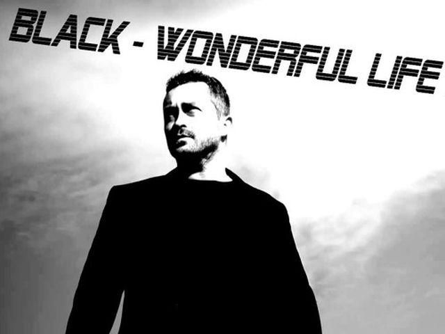 Black - Wonderful Life