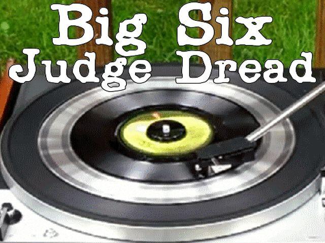 Judge Dread - Big Six