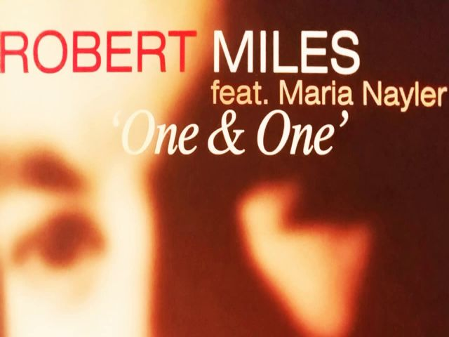 Robert Miles ft Maria Nayler - One And One
