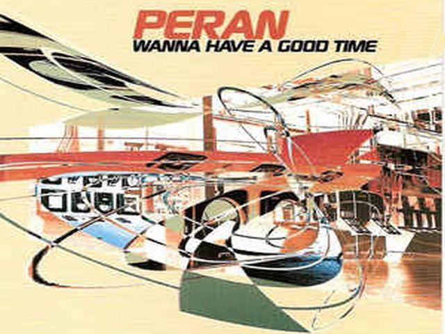 Peran - Wanna Have a Good Time
