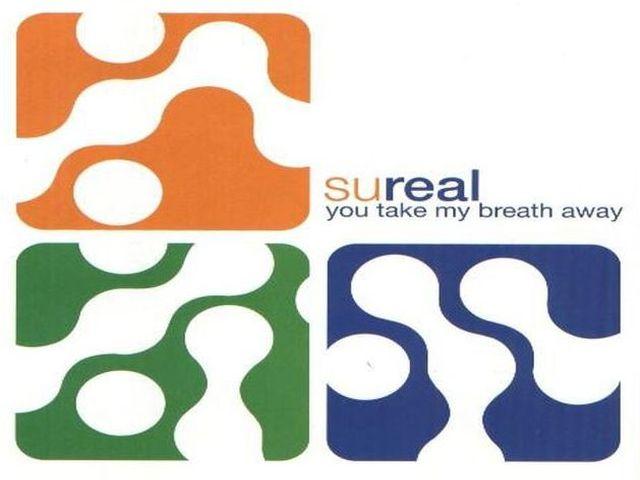 SuReaL - You Take My Breath Away