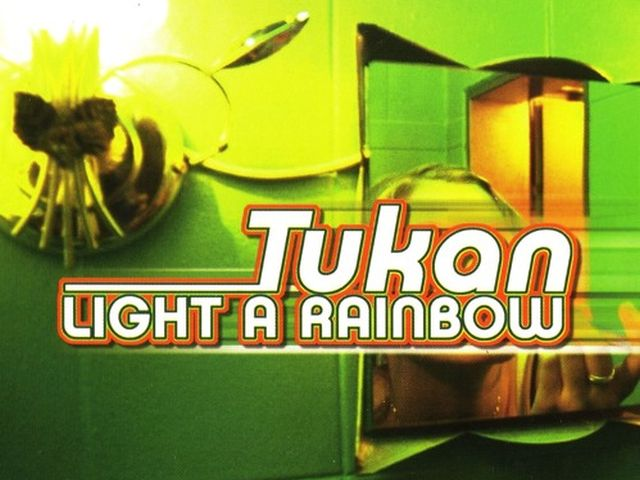Tukan - Light A Rainbow