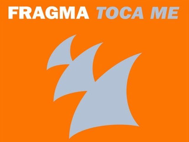 Fragma - Toca Me