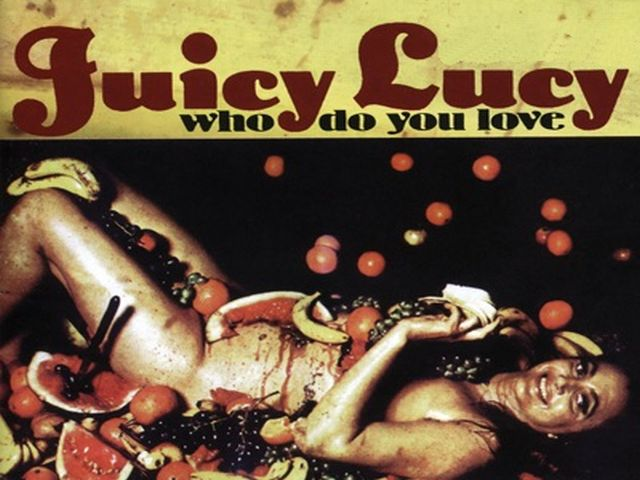 Juicy Lucy - Who Do You Love?