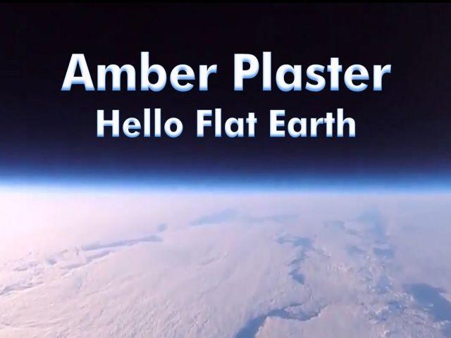 Amber Plaster - Hello Flat Earth