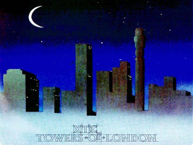 XTC - Towers of London